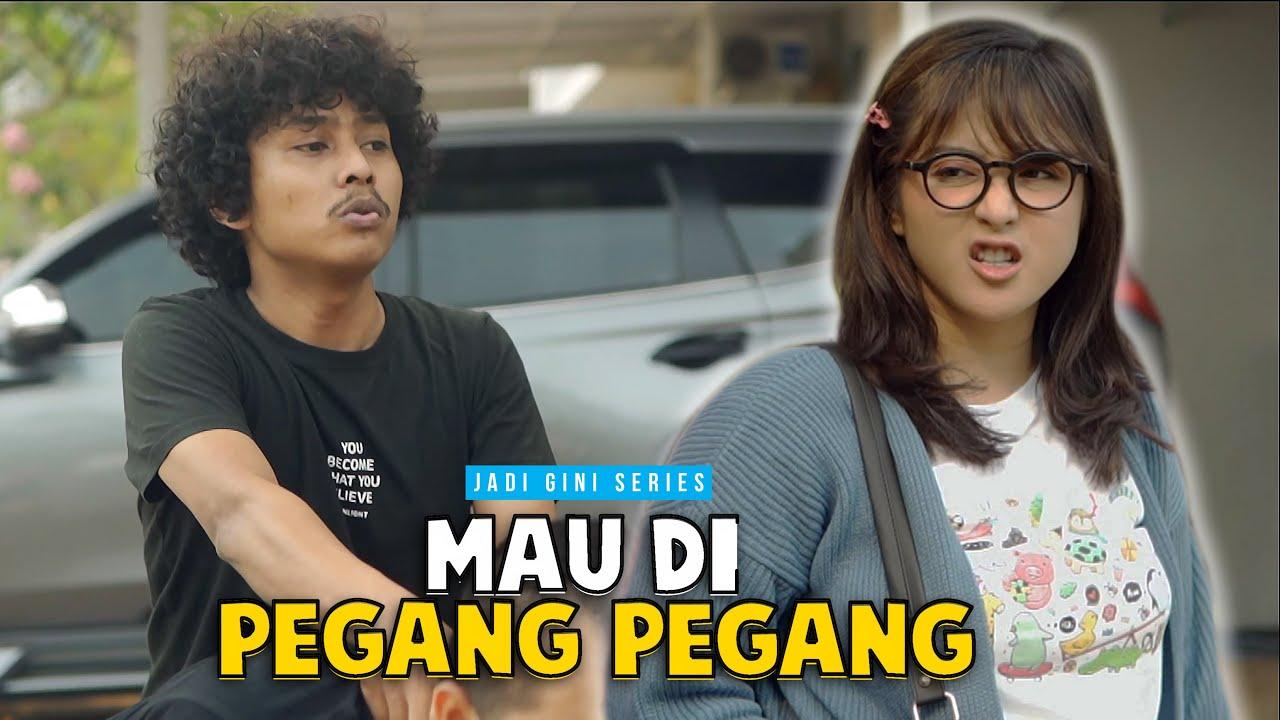 JADI GINI #6   MAU DI PEGANG PEGANG