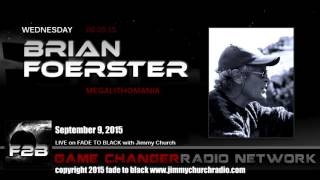 Ep. 319 FADE to BLACK Jimmy Church w/ Brien Foerster, Secrets of History, LIVE on air