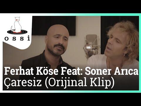 Ferhat Köse Feat: Soner Arıca - Çaresiz (Orijinal Klip)