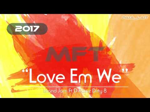 Andy Bwoy Ft Izzy Mahn (Island Jam) - Love Em We [PNG MUSIC 2017]