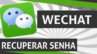 🔴 Como recuperar sua senha do WeChat via E-mail