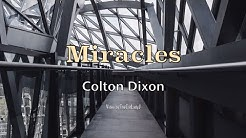 Miracles - Colton Dixon - Lyric Video