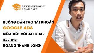 Hướng dẫn cách tạo tài khoản và thanh toán Google Ads cho người mới bắt đầu | ACCESSTRADE Academy