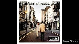 Oasis  - (What's The Story) Morning Glory?  Medley