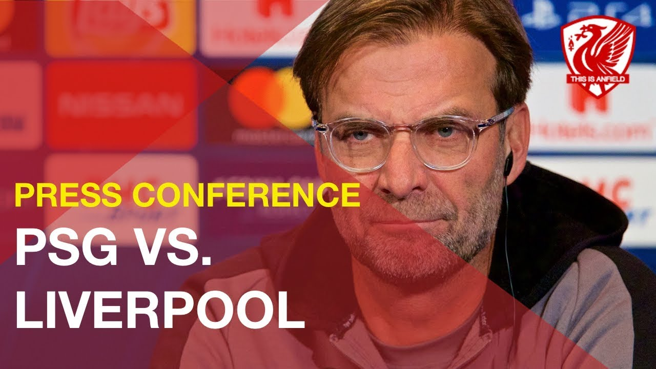 psg-vs-liverpool-jurgen-klopp-s-pre-match-press-conference