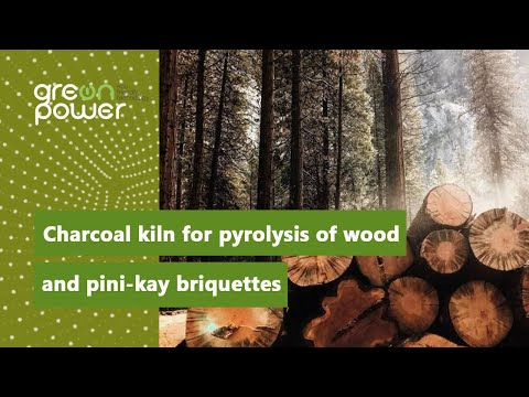 Charcoal kiln for pyrolysis of wood and pini-kay briquettes // Презентация УП-4 ЕВРО
