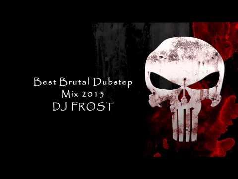 Best Brutal Dubstep Mix 2013 (DJ FR0ST) (40min  Mind Blowing Drops)