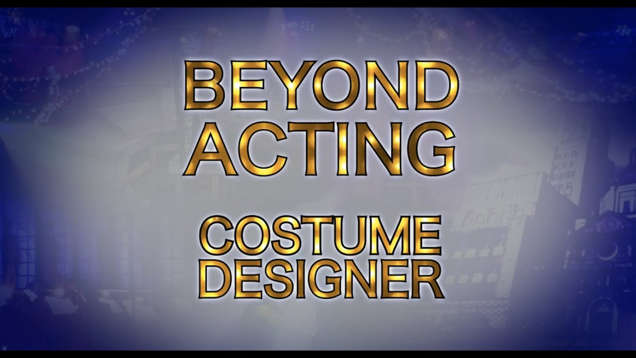 Beyond Acting: Other Jobs in Theatre- Costume Designer