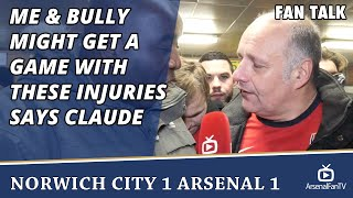 Me & Bully Might Get A Game With These Injuries says Claude  | Norwich 1 Arsenal 1