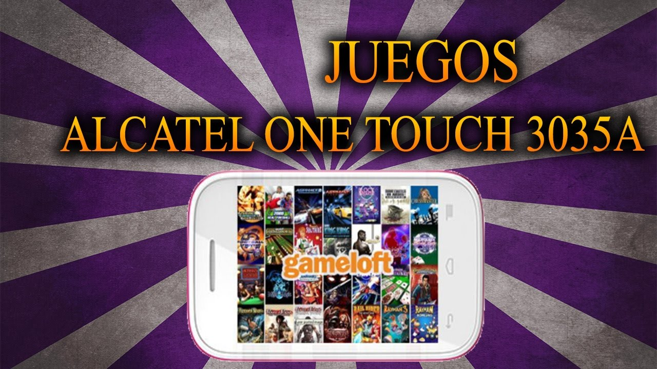 Descargar Juegos Alcatel One Touch 3035a Download Games For