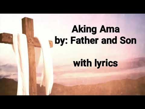 Aking Ama with lyrics