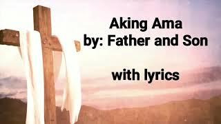 Aking Ama with lyrics Video