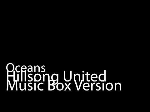 Oceans (Music Box Version) - Hillsong United
