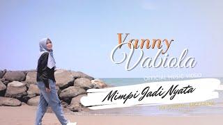 VANNY VABIOLA - MIMPI JADI NYATA ( OFFICIAL MUSIC VIDEO)