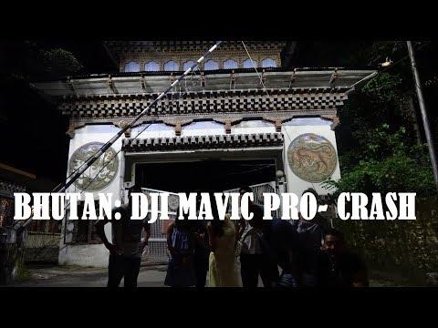 DJI MAVIC PRO CRASH IN BHUTAN