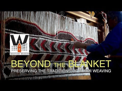 Beyond The Blanket: Preserving The Traditions Of Lummi Weaving