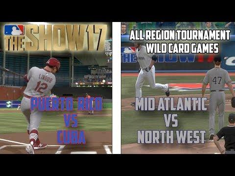 MLB THE SHOW 17: ALL Region Tournament Wild Card Games: Puerto Rico v Cuba, Mid Atlantic v Northwest