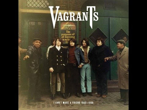 Vagrants - I Can't Make a Friend 1965 - 1969 (Light In The Attic) [Full Album]