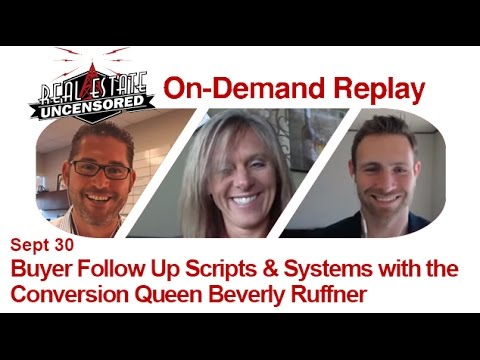 Real Estate Agent Marketing: Buyer Follow Up Scripts & Systems w/ Beverly Ruffner