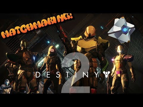 how to destiny matchmaking