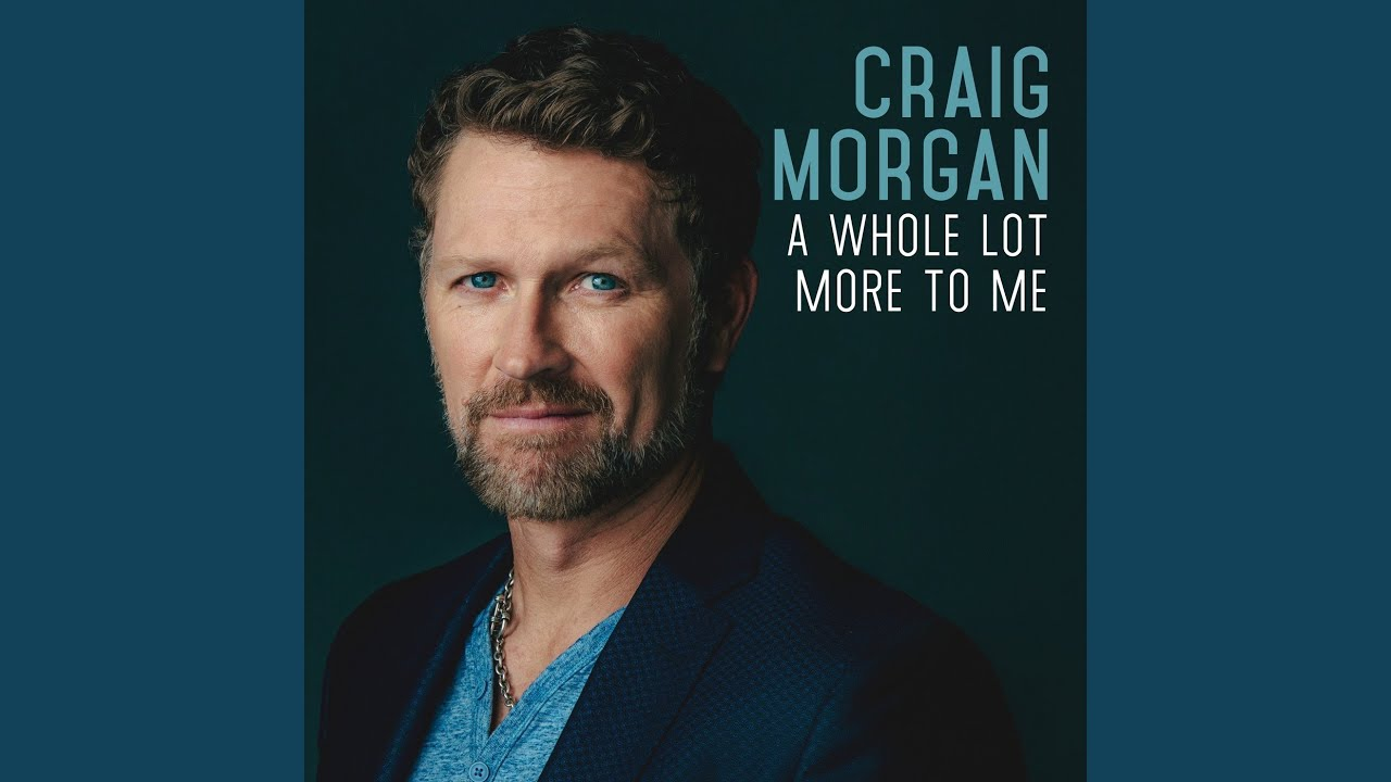 The song lyrics craig morgan