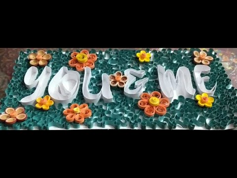 YOU & ME  / HOW TO MAKE QUILLING WALL ART DESIGN / QUILLING FLOWERS