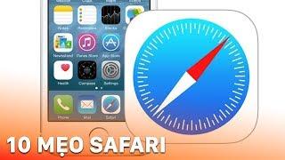 Dùng safari trên iPhone như 1 chuyên gia với 10 mẹo cực hay