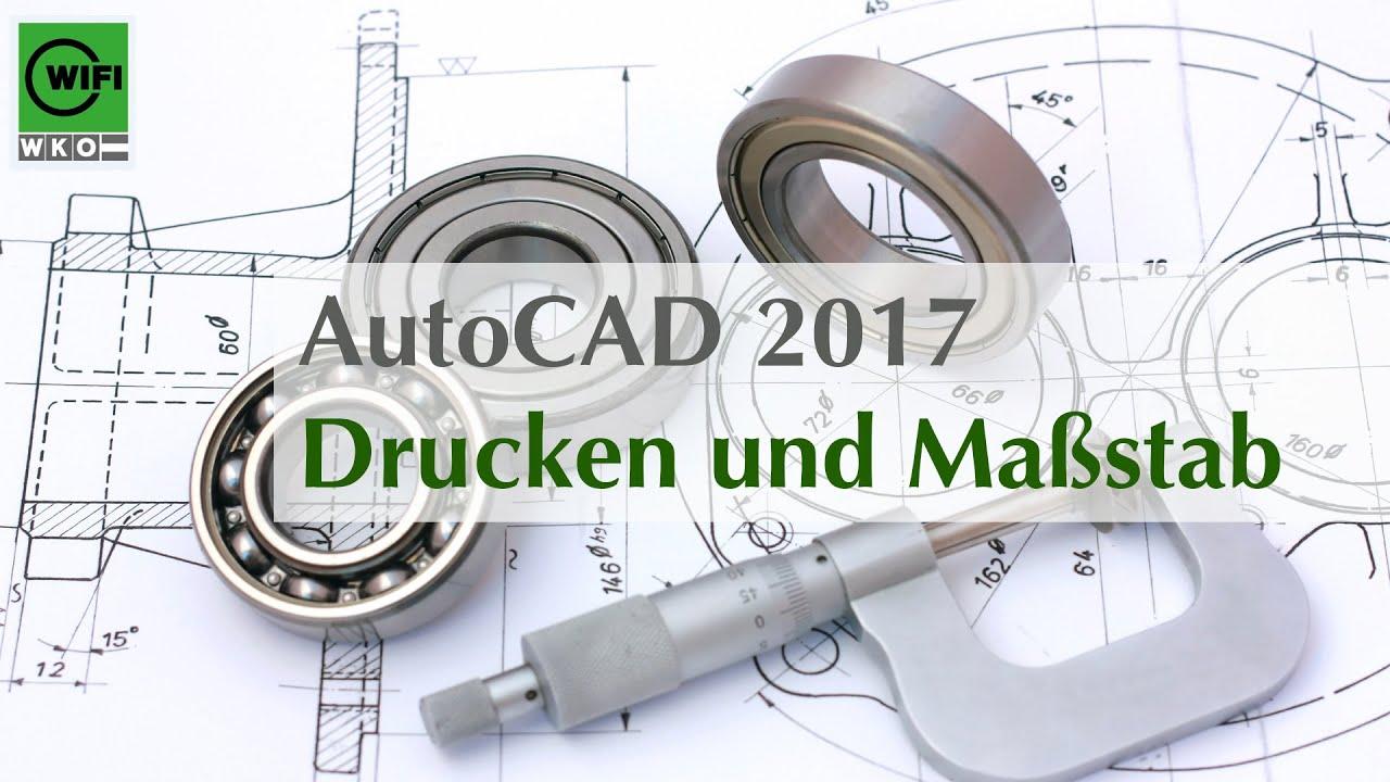 AutoCAD 2017: Drucken und Maßstab einstellen - YouTube