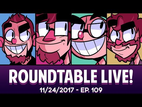 Roundtable Live! - 11/24/2017 (Ep. 109)