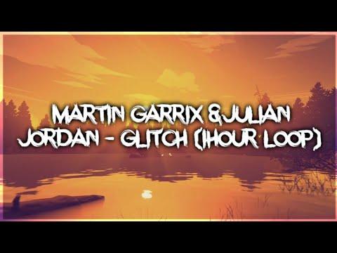 Martin Garrix & Julian Jordan - Glitch(1hour)