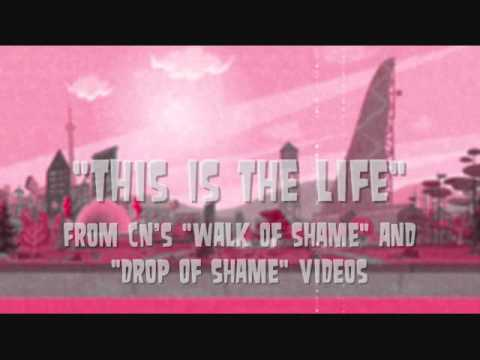 This Is The Life CN Walk Of Shame Dock Of Shame Song