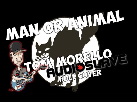 Man or animal - Audioslave Full cover