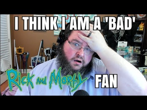 Let's Talk About Rick and Morty Fans - Bad Fans?