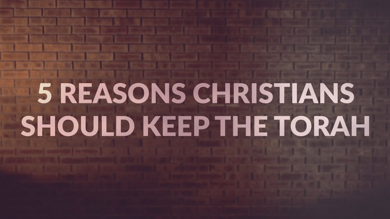 5 Reasons Christians Should Keep the Torah - David Wilber | Freedom Hill Community
