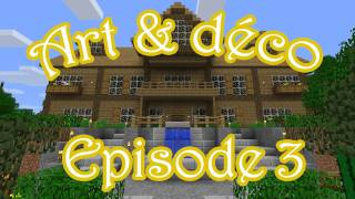 Minecraft : Art & Déco - Episode 3