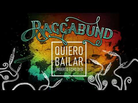 Raggabund - Quiero Bailar (Umberto Echo Dub)