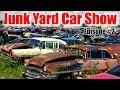 Junk Yard Car Show:  Episode #2