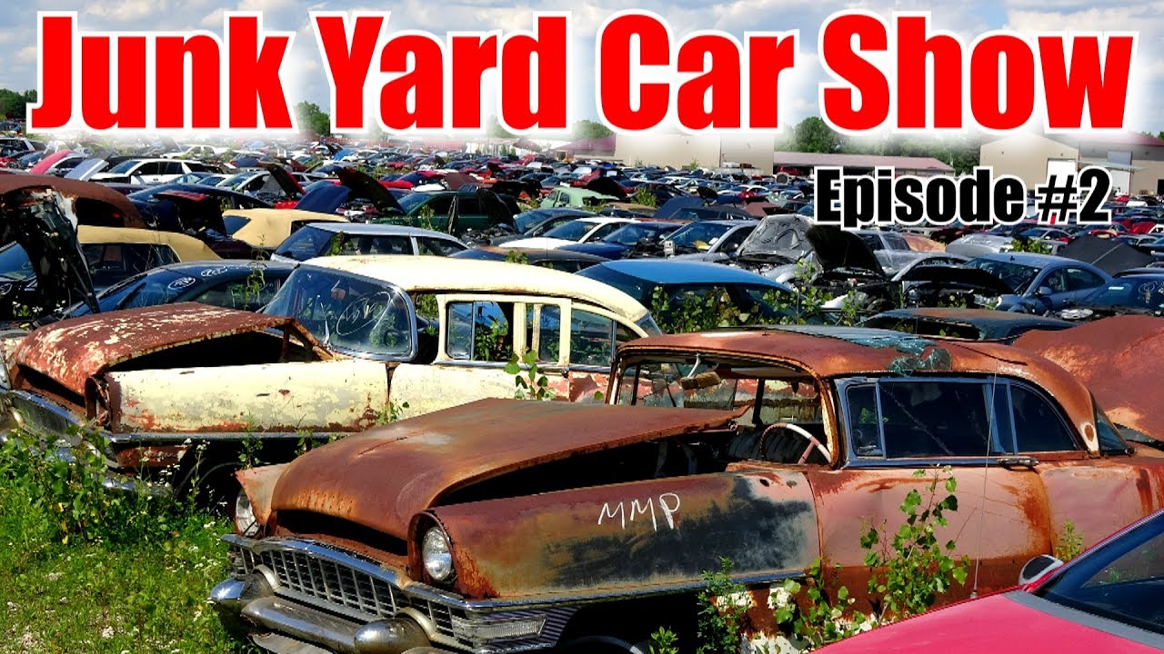 Junk Yard Car Show: Episode #2 - YouTube