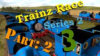 "Trainz Race S2, Race: 3 - Part 2 ""Thomas the train, and other Thomas trains"""