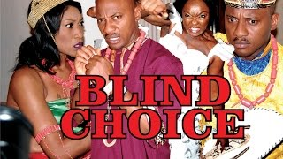 BLIND CHOICE PART 1 - LATEST NIGERIAN NOLLYWOOD MOVIE