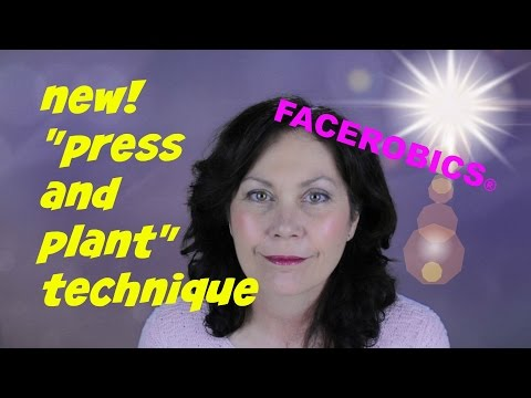 Facial Exercises - Press & Plant Facial Exercise Technique - FACEROBICS