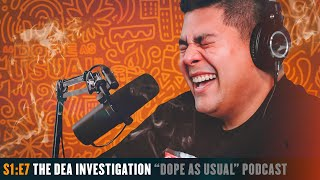 The DEA investigation & Turning Down $10 Million | Hosted by Dope as Yola