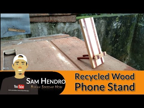 DIY Phone Stand | Woodcraft | Recycled Wood | samhewood
