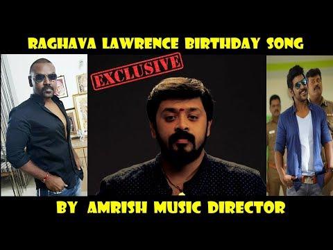 Raghava Lawrence Birthday Song By Music Director Amrish  - Happy Birthday Master
