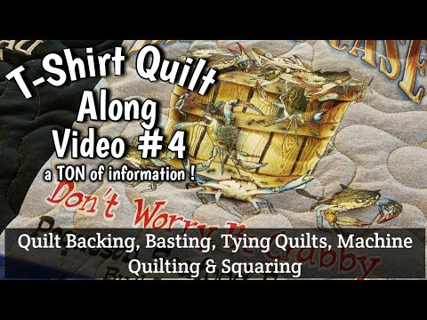 T-shirt Quilt Along #4 - Quilt Backing, Basting, Tying or Machine Quilting, and Squaring