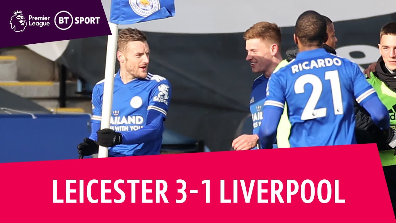 Leicester Vs Liverpool 3 1 Premier League Highlights The Global Herald