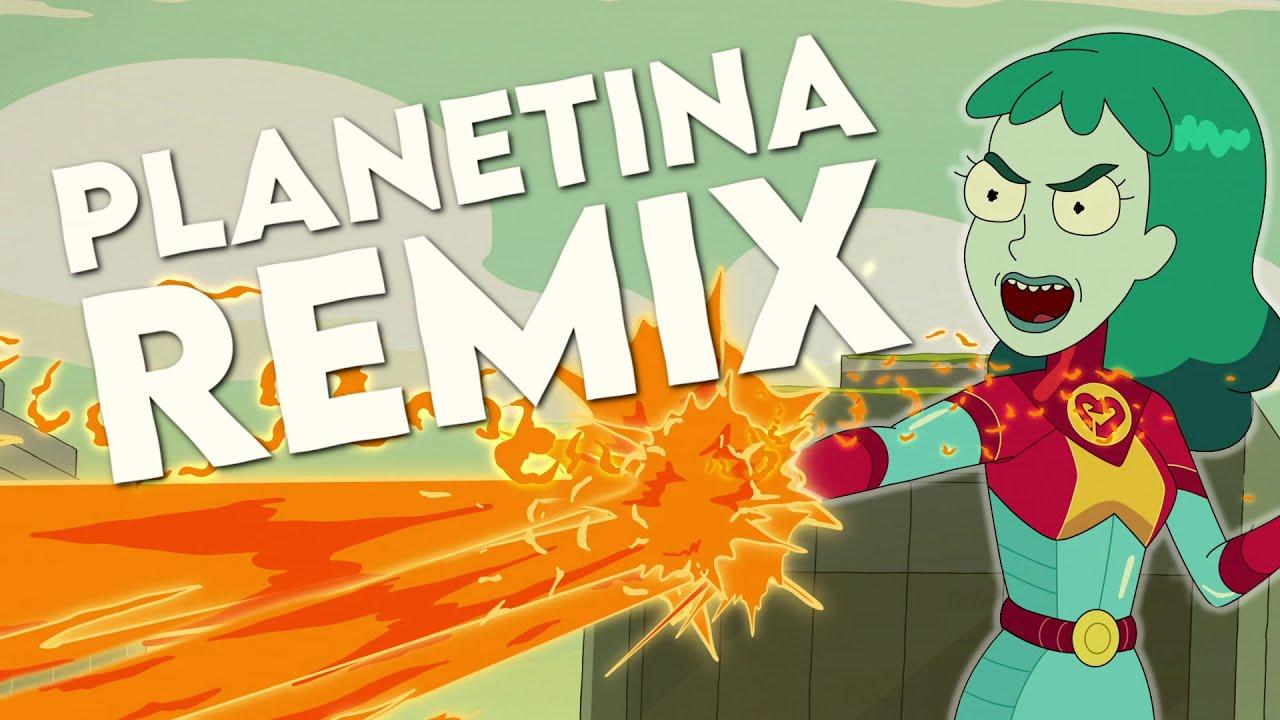 Planetina (Rick and Morty Remix)