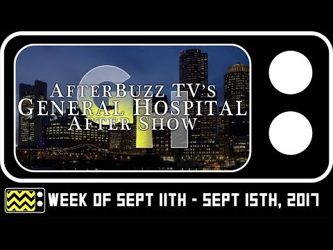 General Hospital for September 11th - September 15th, 2017 Review & AfterShow | AfterBuzz TV