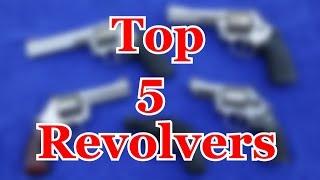 TOP 5 Revolvers
