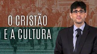 O Cristão e a Cultura (Aula) - Filipe Fontes